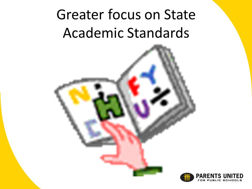 Greater focus on State Academic Standards