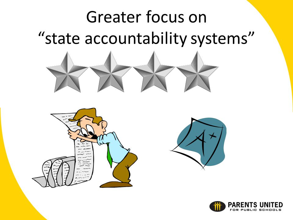 Greater focus on state accountability systems