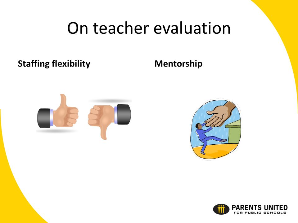 On teacher evaluation Staffing flexibilityMentorship