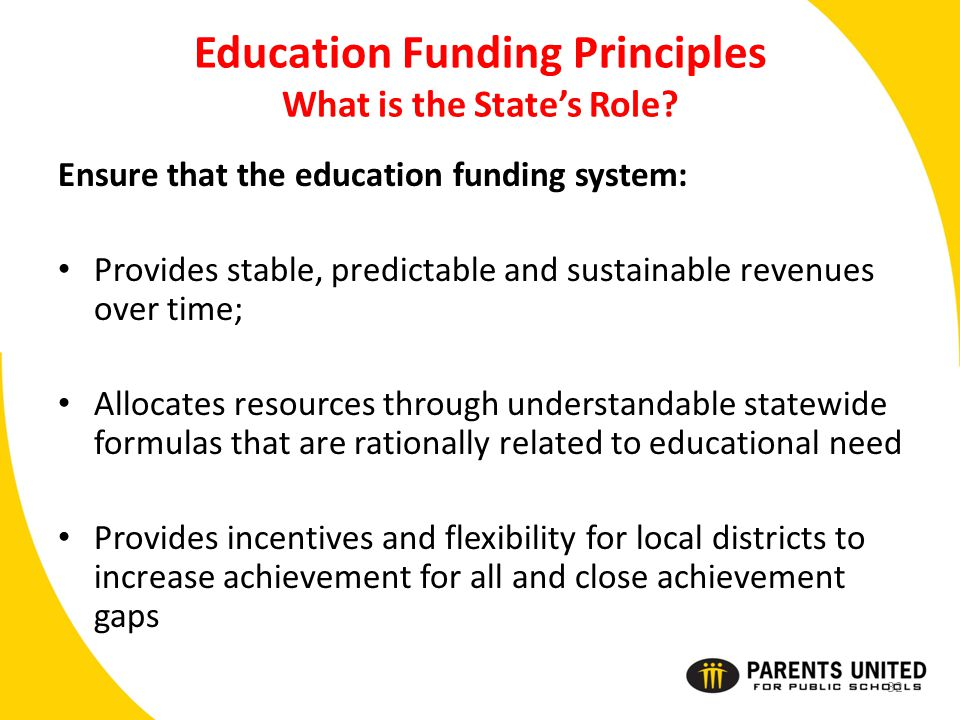 Education Funding Principles What is the State's Role.