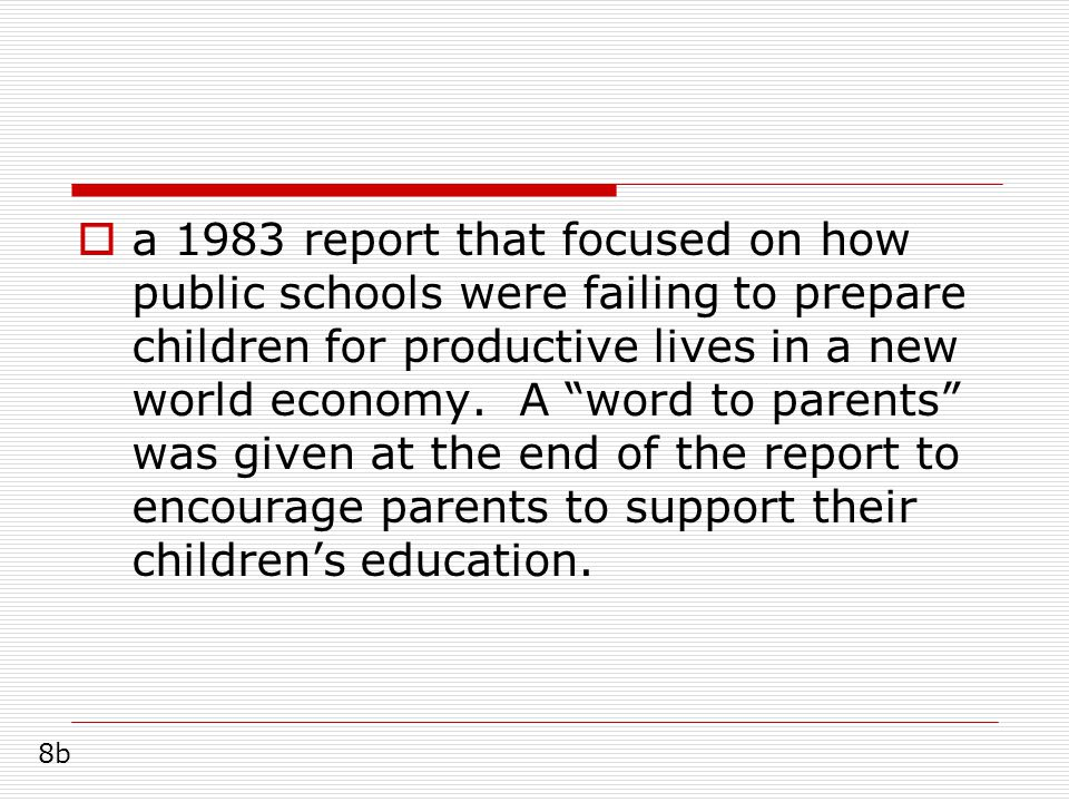  a 1983 report that focused on how public schools were failing to prepare children for productive lives in a new world economy.