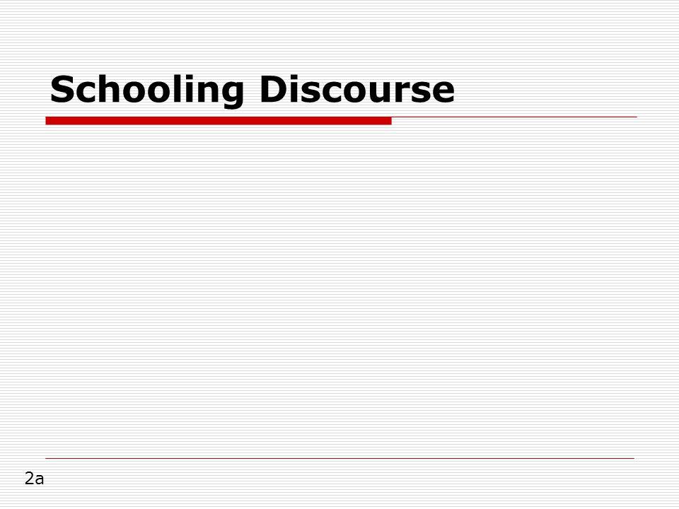 Schooling Discourse 2a