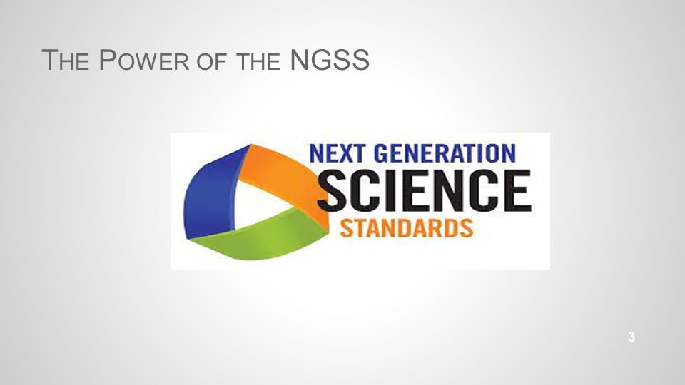 T HE P OWER OF THE NGSS 3