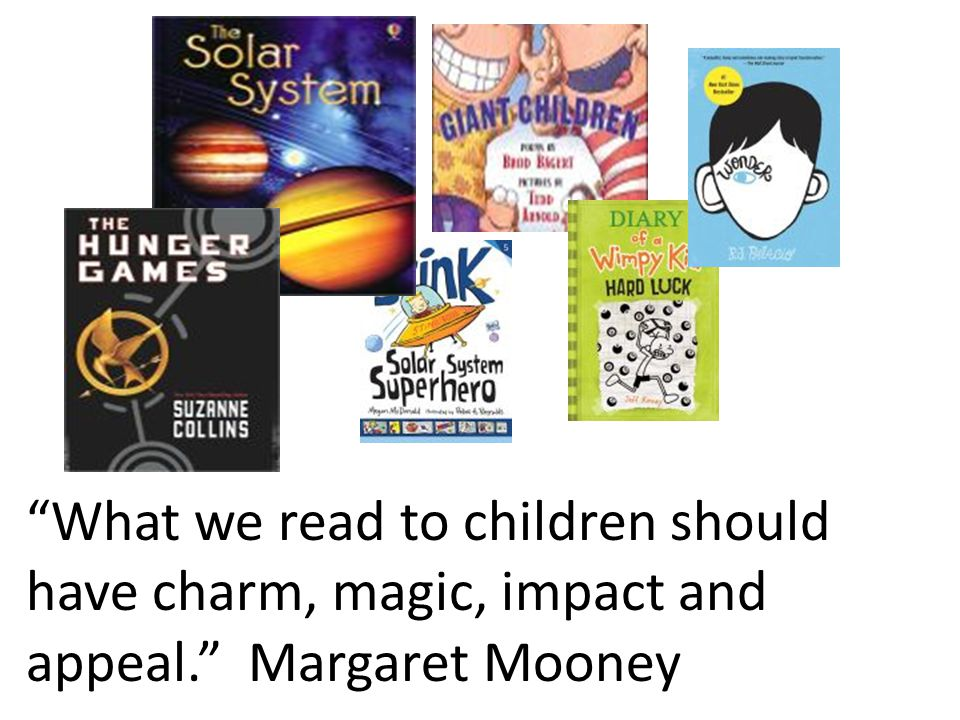 """What we read to children should have charm, magic, impact and appeal."" Margaret Mooney"