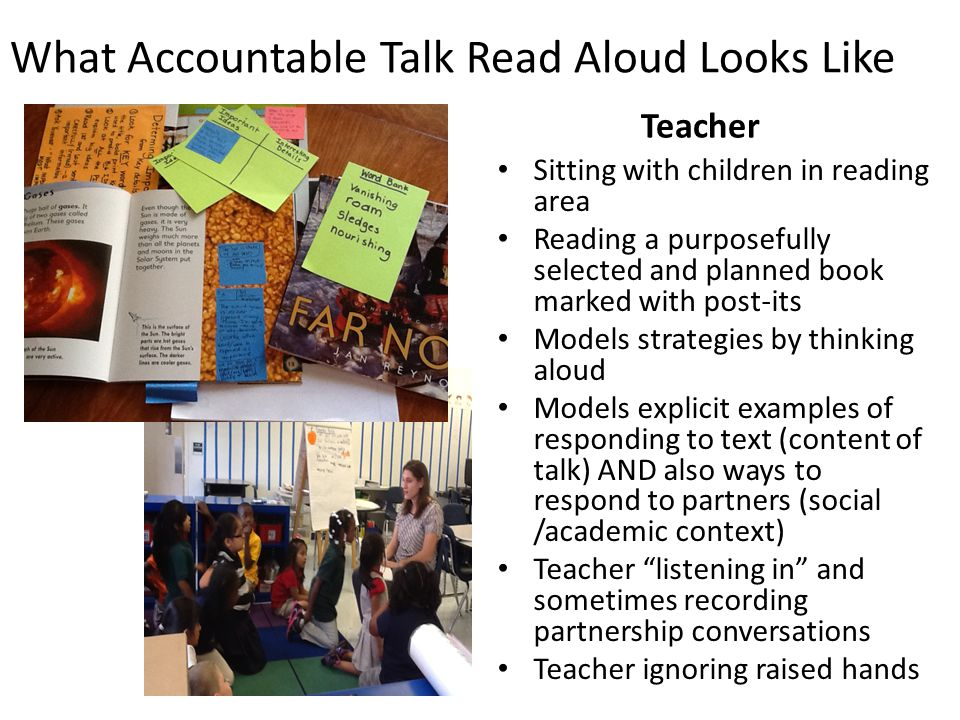 What Accountable Talk Read Aloud Looks Like Teacher Sitting with children in reading area Reading a purposefully selected and planned book marked with