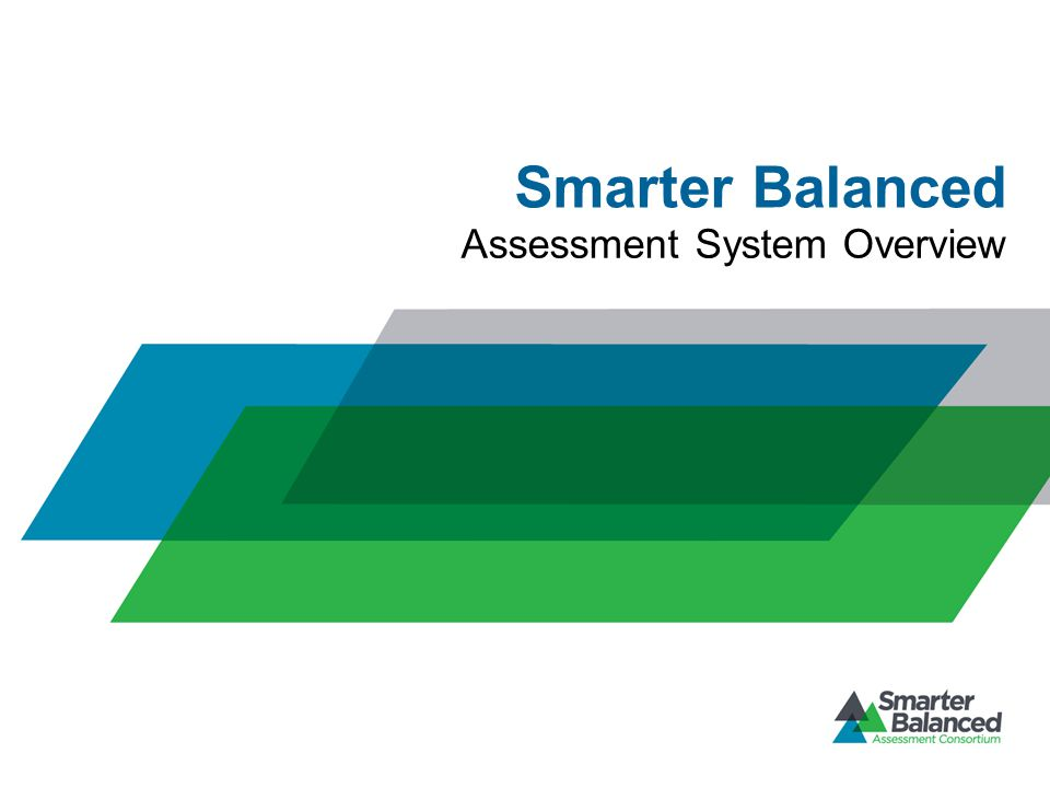 Purposes and Users for the Summative Assessments Grades TestedPurposeUser 3-8 and 11School/District/State Accountability Federal ESEA/NCLB 11 Student Readiness for Credit- bearing College Coursework Higher Ed.