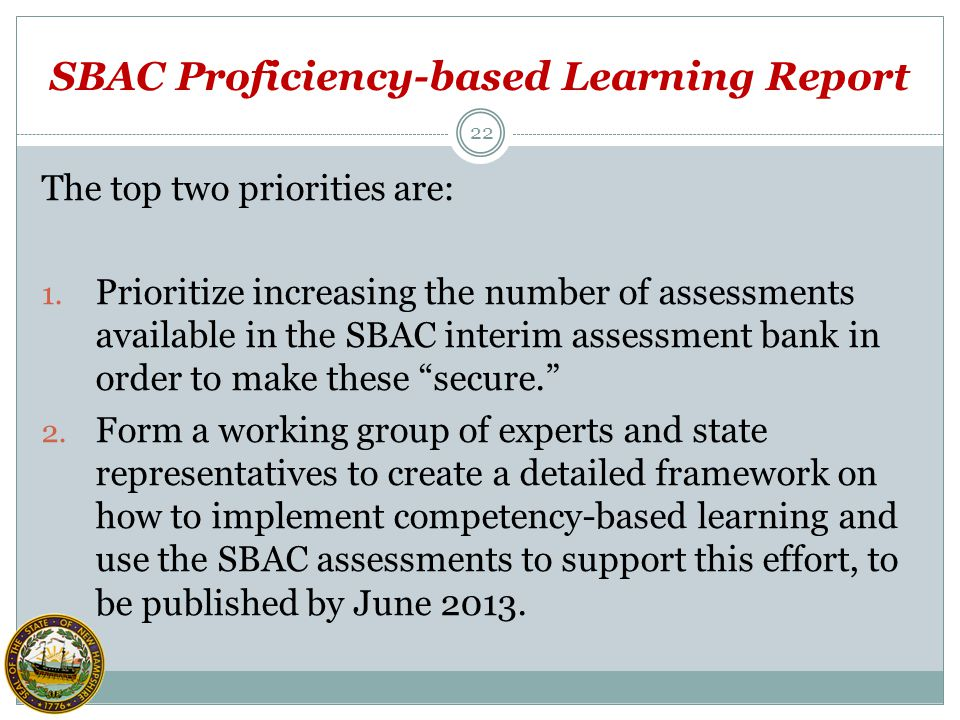 SBAC Proficiency-based Learning Report 22 The top two priorities are: 1.