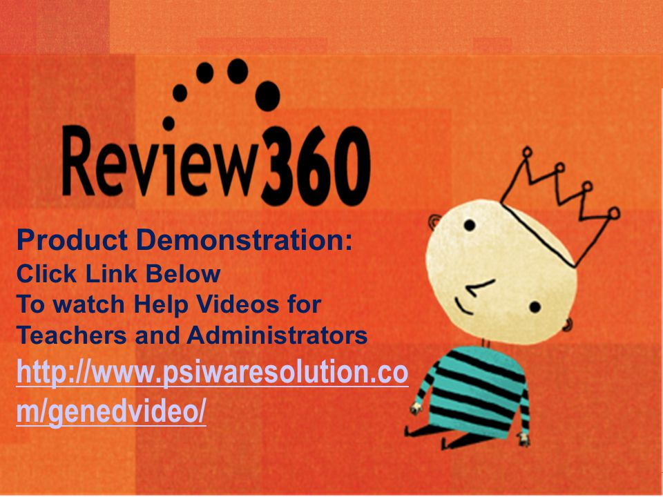 © 2010 Psychological Software Solutions, Inc. Product Demonstration: Click Link Below To watch Help Videos for Teachers and Administrators http://www.