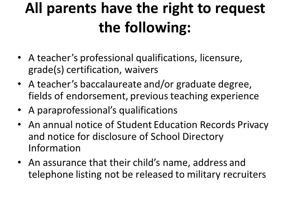 All parents will receive information on the following: Their child's level of achievement on each of the state's academic assessments Notification of right to transfer their child to another school in the district if the student becomes the victim of a violent crime or is assigned to an unsafe school District Family Involvement Policy and School Parent Involvement Policy Their right to public school choice, Supplemental Educational Services and more effective involvement if their child's school is identified for school improvement