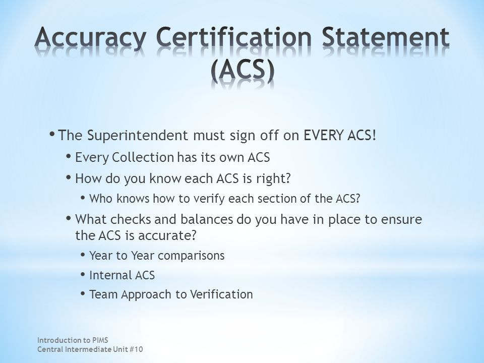 The Superintendent must sign off on EVERY ACS.