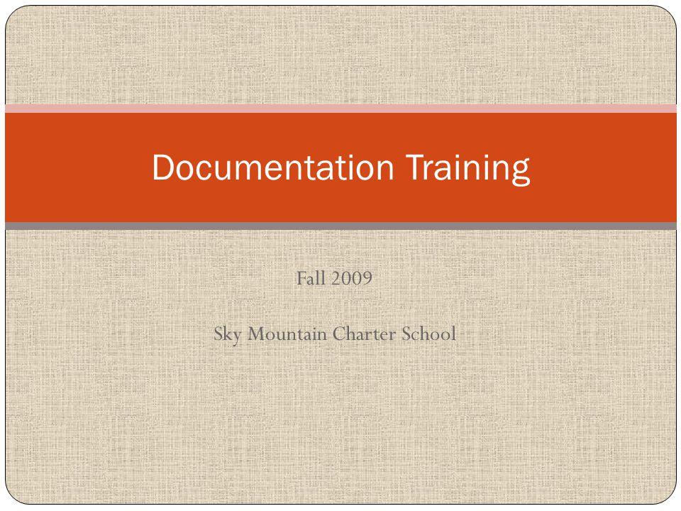 Fall 2009 Sky Mountain Charter School Documentation Training