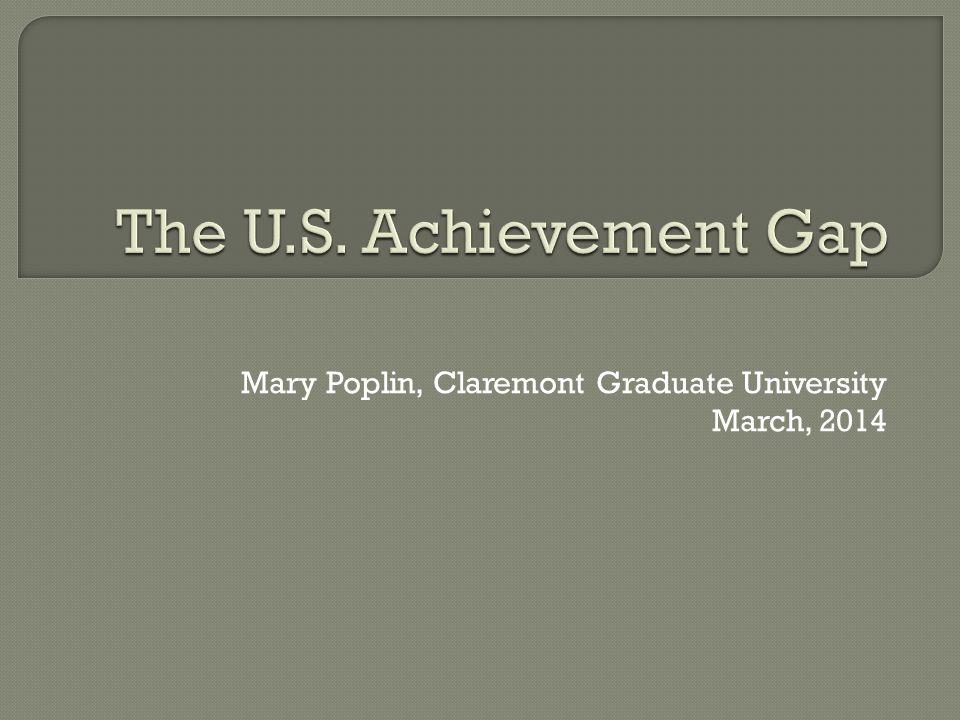 Mary Poplin, Claremont Graduate University March, 2014