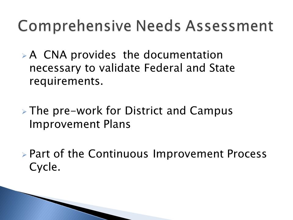 A CNA provides the documentation necessary to validate Federal and State requirements.