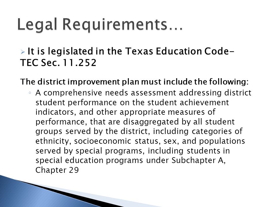  It is legislated in the Texas Education Code- TEC Sec.