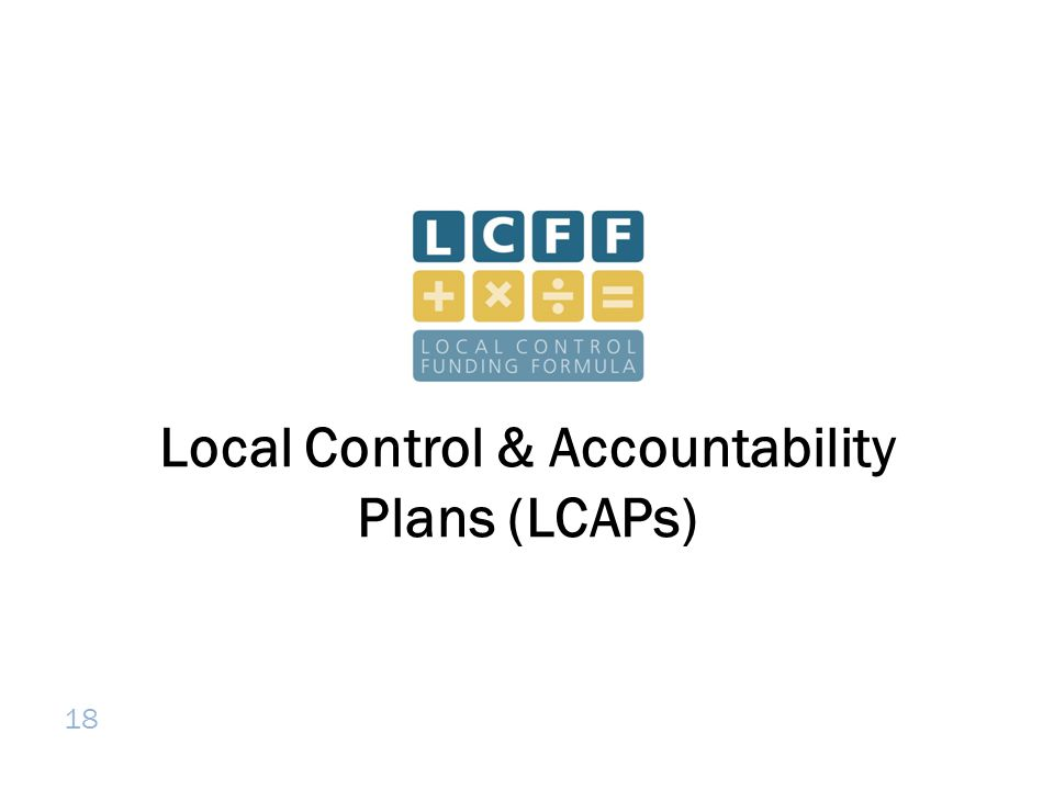 18 Local Control & Accountability Plans (LCAPs)
