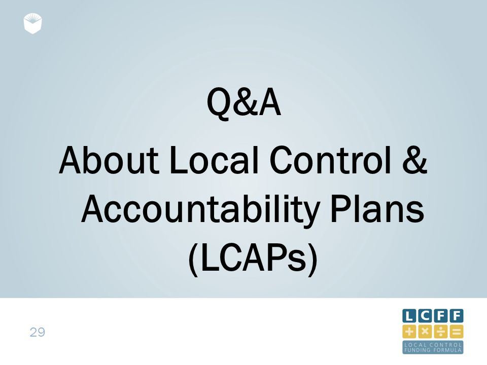 29 Q&A About Local Control & Accountability Plans (LCAPs)