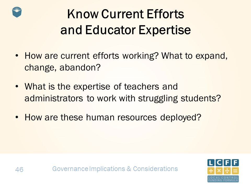 46 Know Current Efforts and Educator Expertise How are current efforts working.