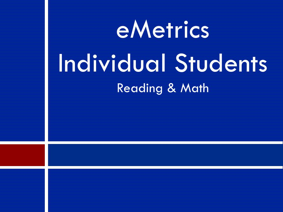eMetrics Individual Students Reading & Math
