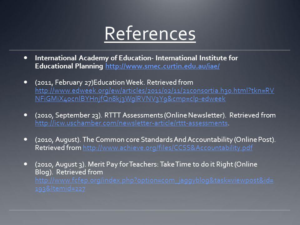 References International Academy of Education- International Institute for Educational Planning http://www.smec.curtin.edu.au/iae/http://www.smec.curt