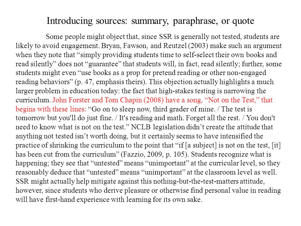 Introducing sources: summary, paraphrase, or quote Some people might object that, since SSR is generally not tested, students are likely to avoid enga