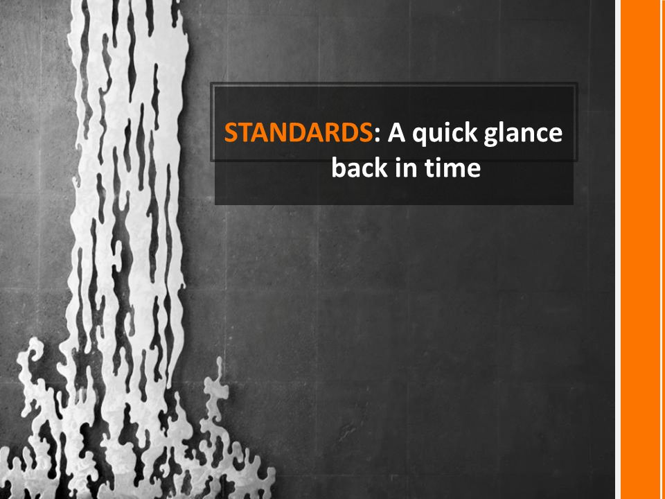 STANDARDS: A quick glance back in time
