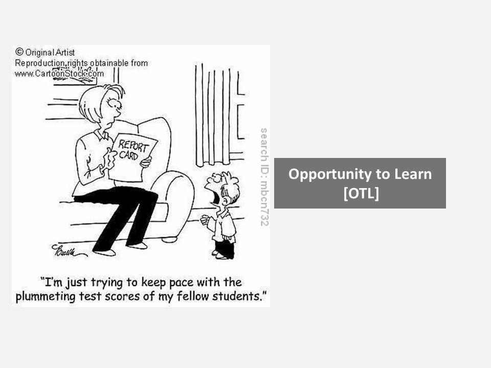 Opportunity to Learn [OTL]