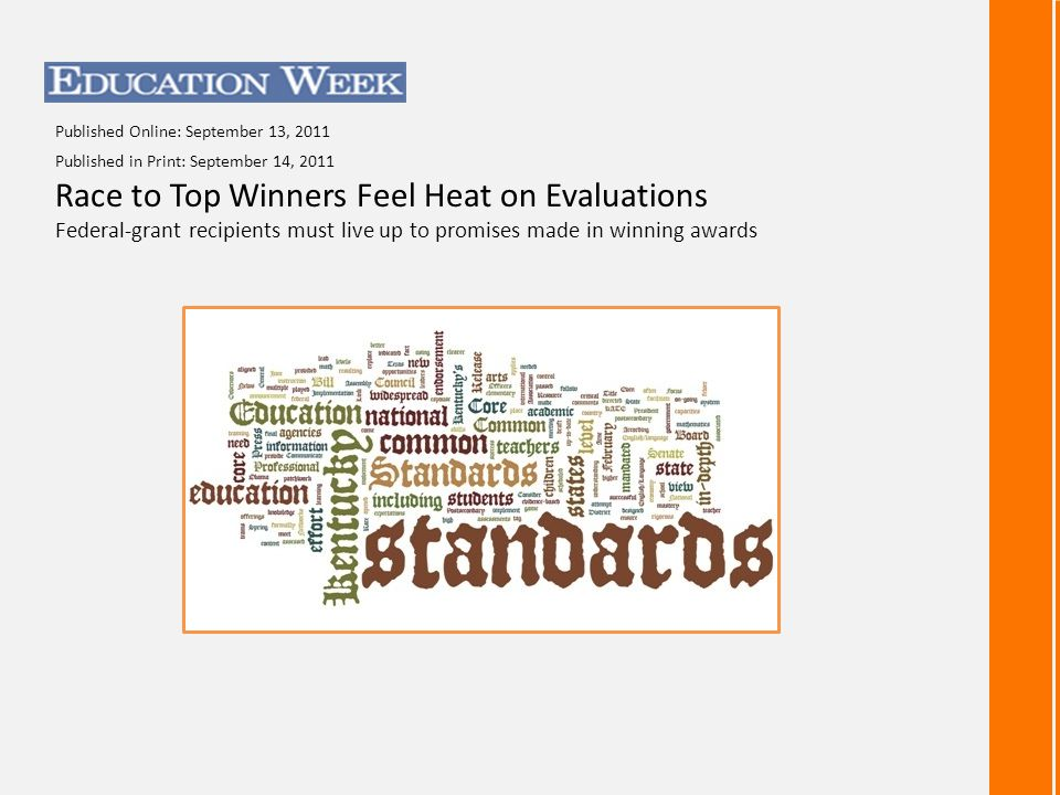 Published Online: September 13, 2011 Published in Print: September 14, 2011 Race to Top Winners Feel Heat on Evaluations Federal-grant recipients must