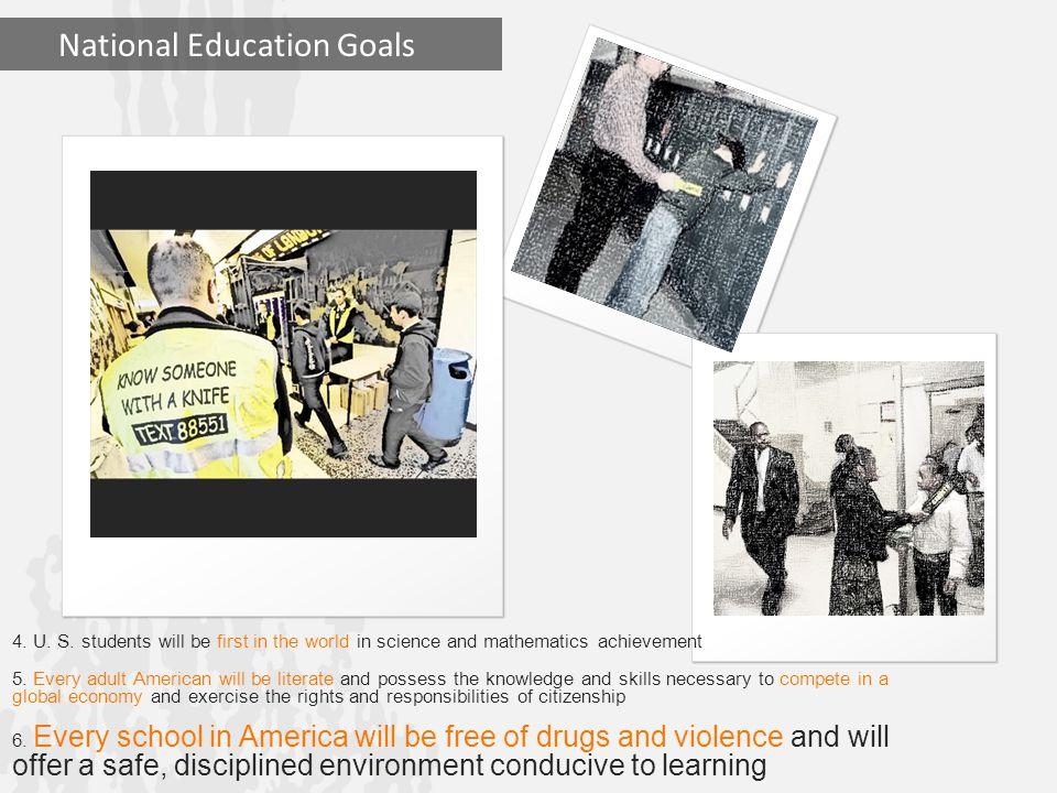 National Education Goals 4. U. S.