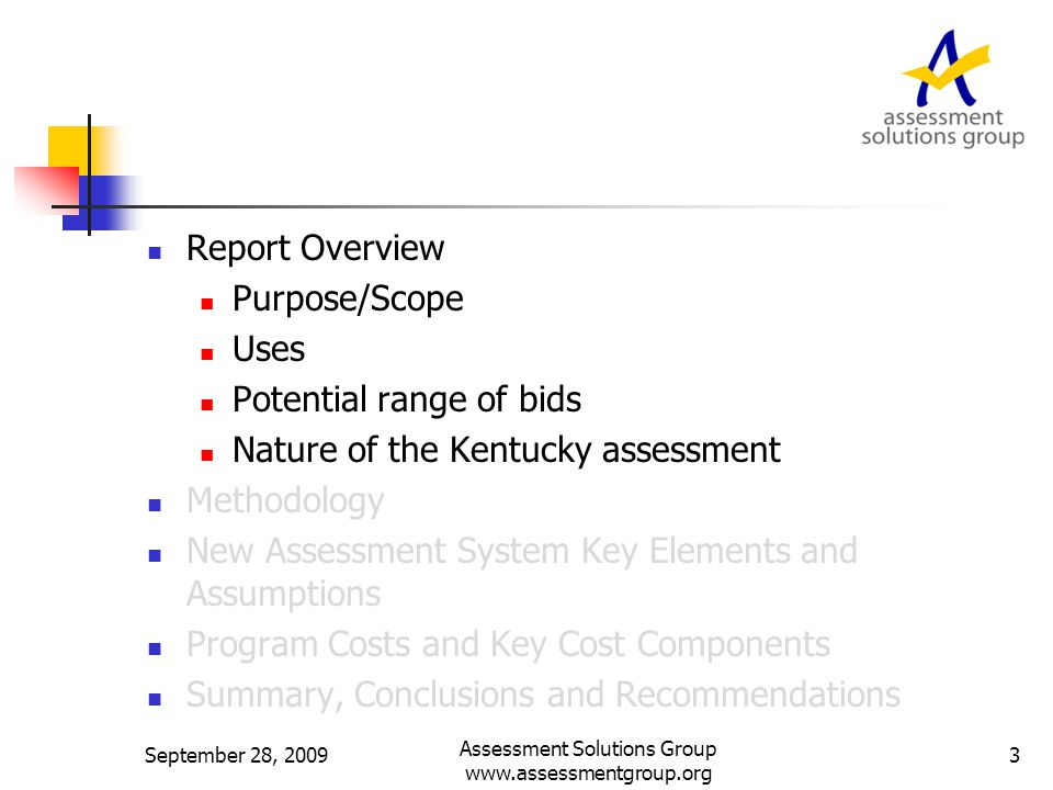September 28, 2009 Assessment Solutions Group www.assessmentgroup.org 14 Methodology – ASG Cost Model (cont.) The cost for the entire assessment is built from the ground up, element by element, function by function.