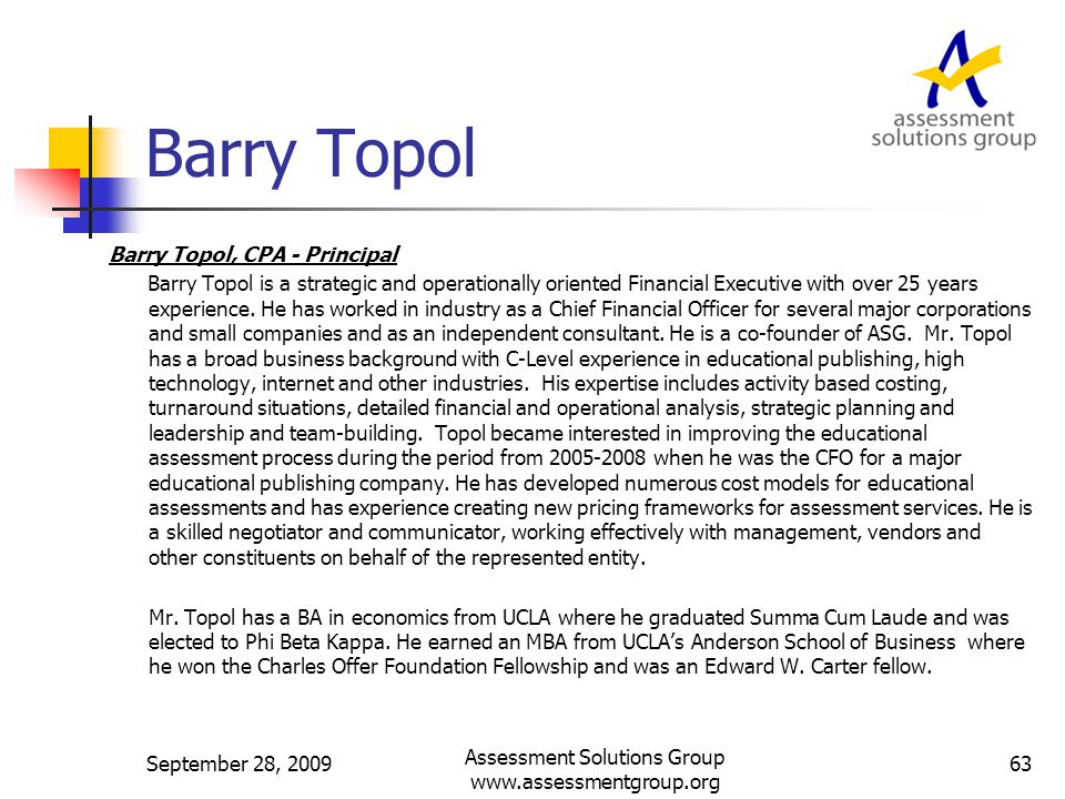 Barry Topol Barry Topol, CPA - Principal Barry Topol is a strategic and operationally oriented Financial Executive with over 25 years experience.