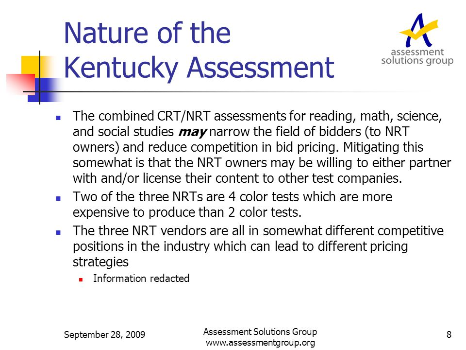 Nature of the Kentucky Assessment (cont.) The new Kentucky assessment is relatively large with 6 content areas to be tested, including 4 with a combined CRT/NRT.