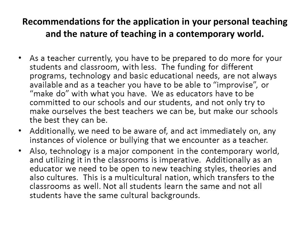 Recommendations for the application in your personal teaching and the nature of teaching in a contemporary world.