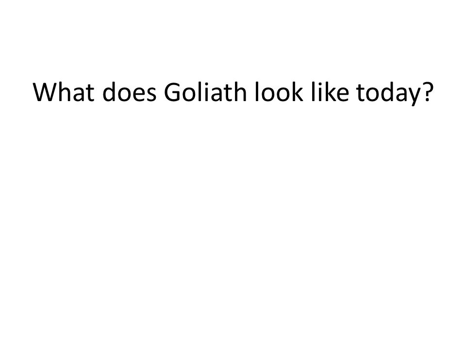 What does Goliath look like today