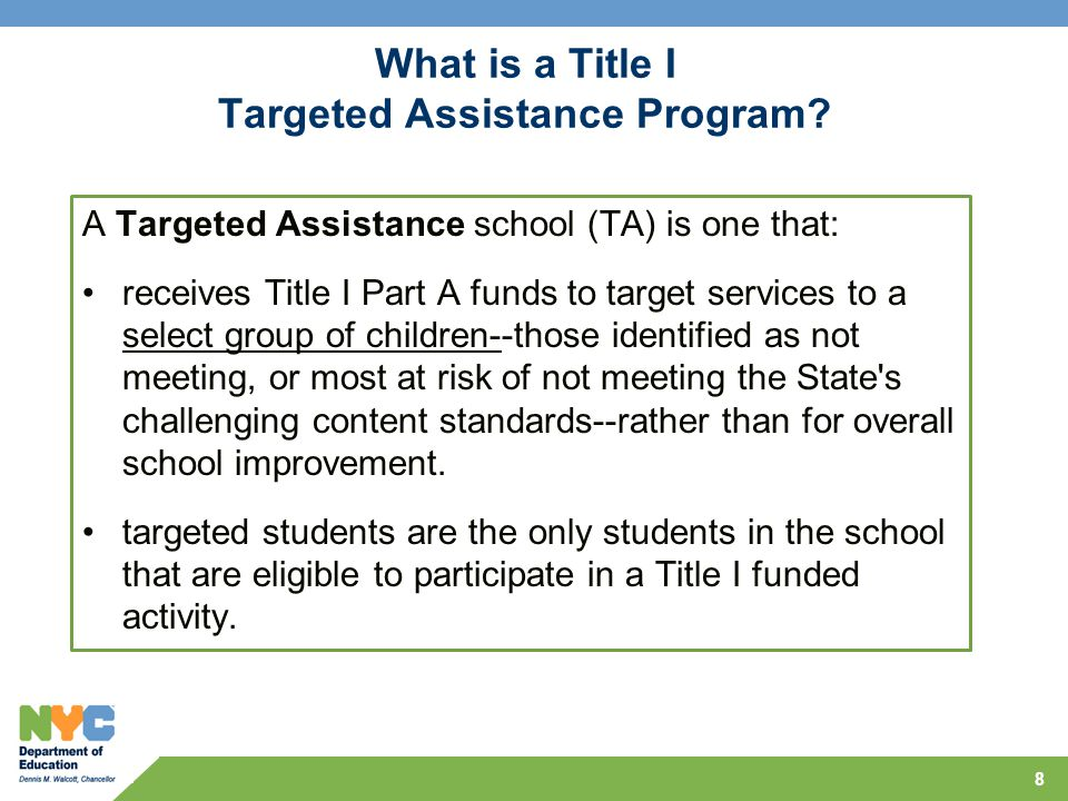 8 What is a Title I Targeted Assistance Program.