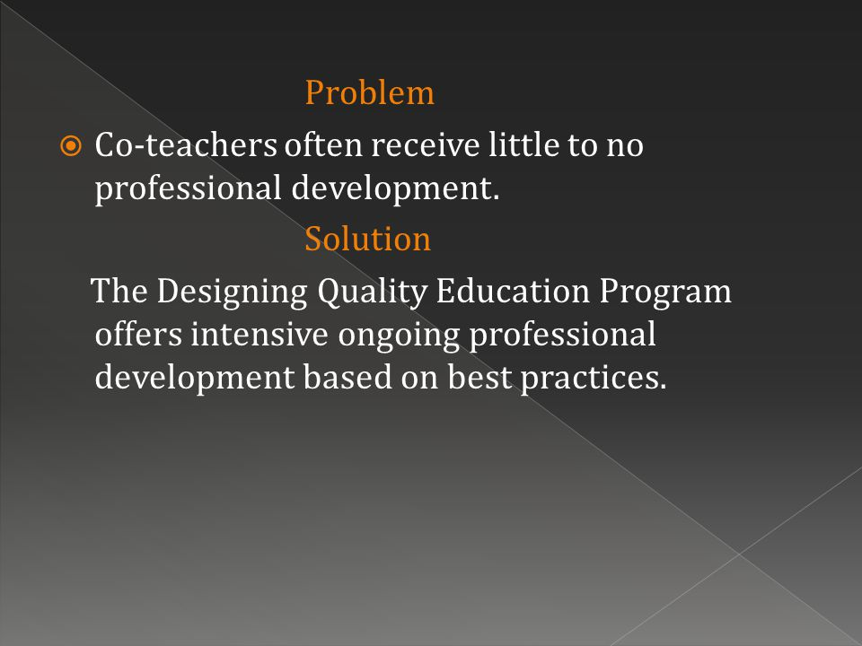 Problem  Co-teachers often receive little to no professional development.