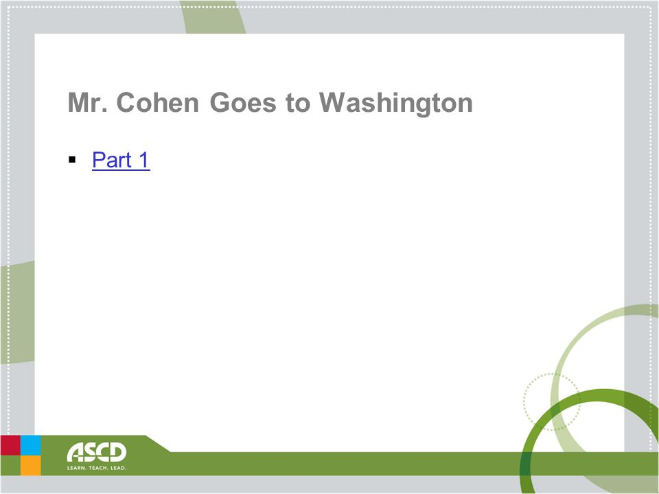 Mr. Cohen Goes to Washington  Part 1 Part 1