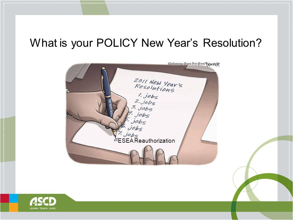 What is your POLICY New Year's Resolution ESEA Reauthorization