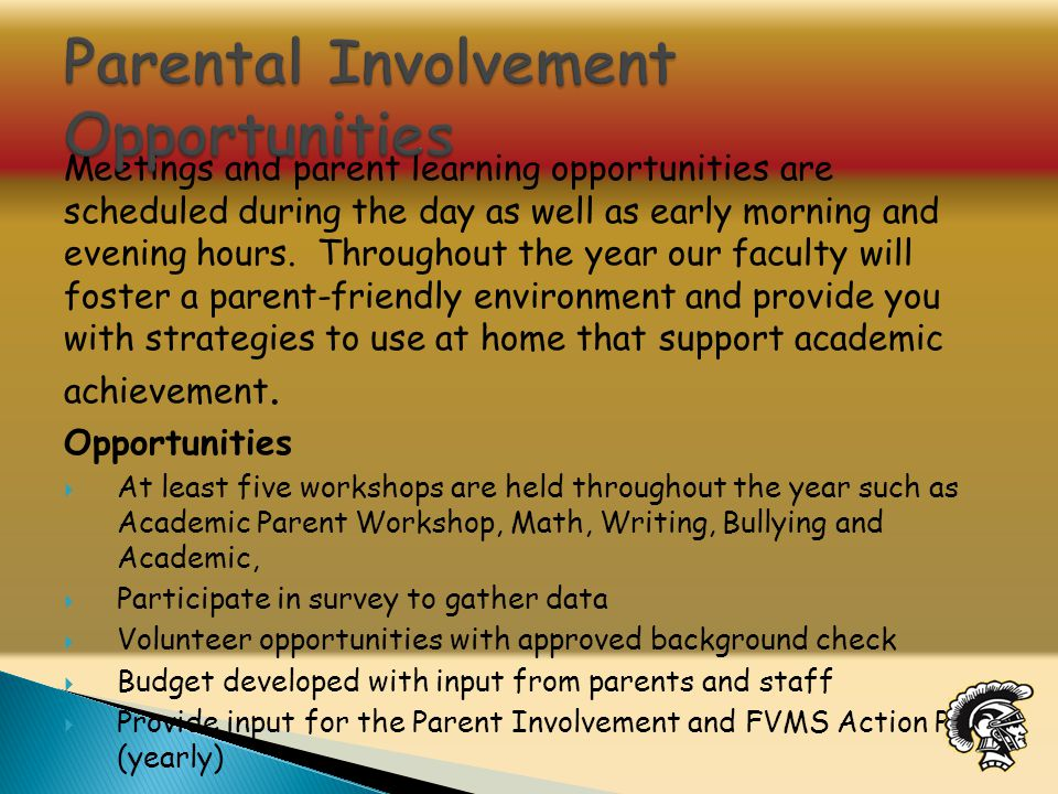 Meetings and parent learning opportunities are scheduled during the day as well as early morning and evening hours.