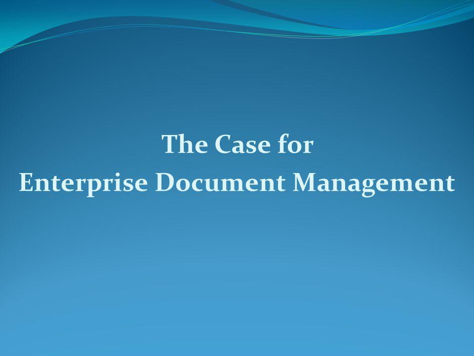 The Case for Enterprise Document Management