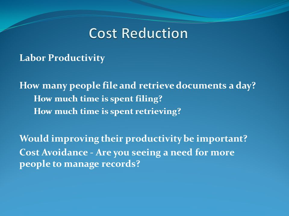 Labor Productivity How many people file and retrieve documents a day.