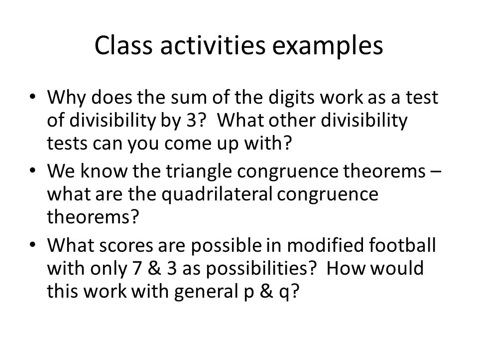 Class activities examples Why does the sum of the digits work as a test of divisibility by 3.