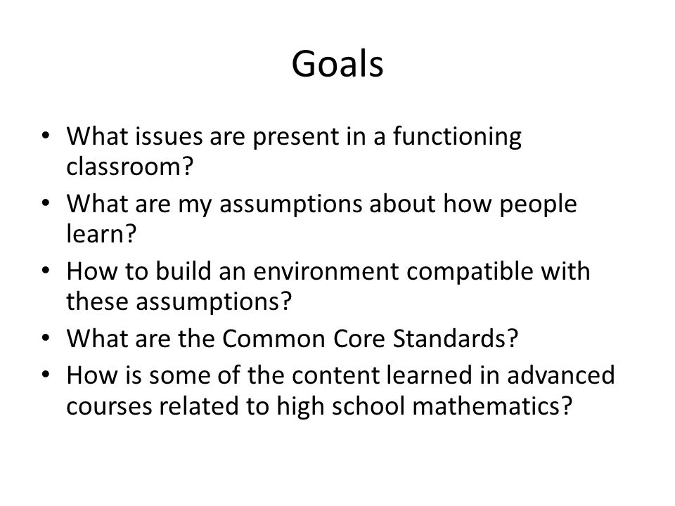 Goals What issues are present in a functioning classroom.