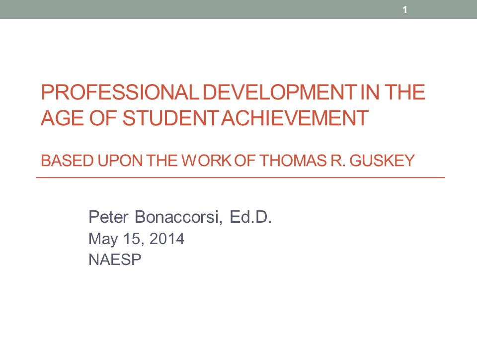 PROFESSIONAL DEVELOPMENT IN THE AGE OF STUDENT ACHIEVEMENT BASED UPON THE WORK OF THOMAS R.