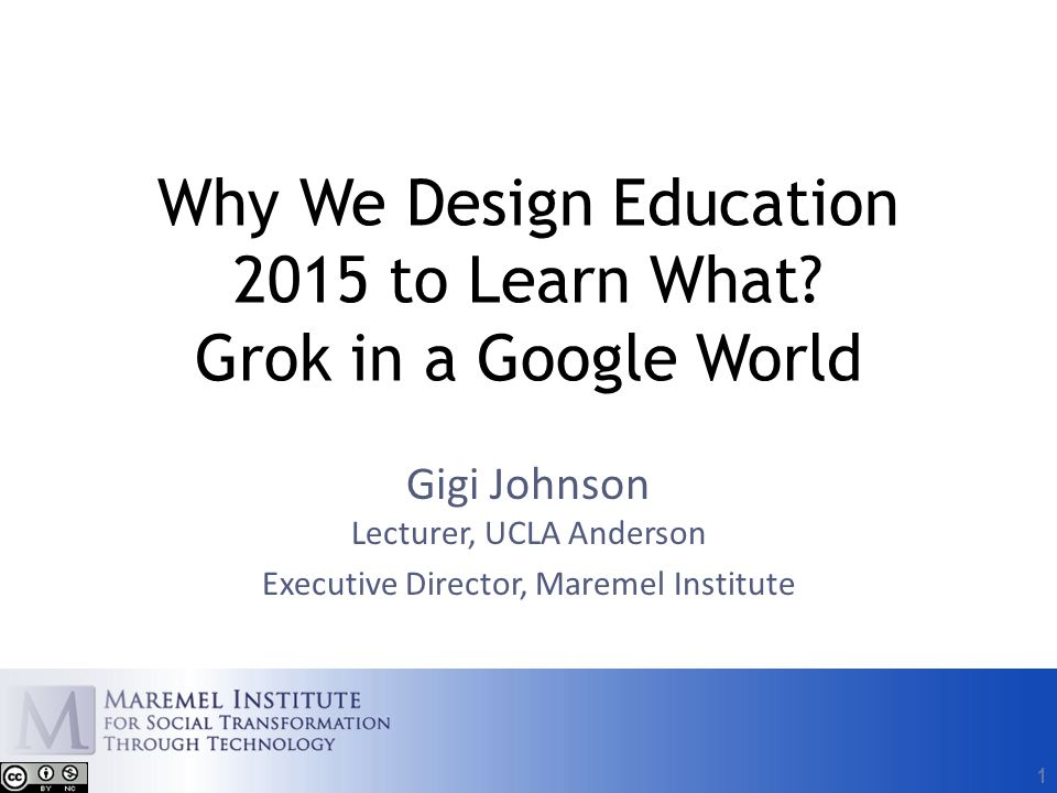 1 Why We Design Education 2015 to Learn What.