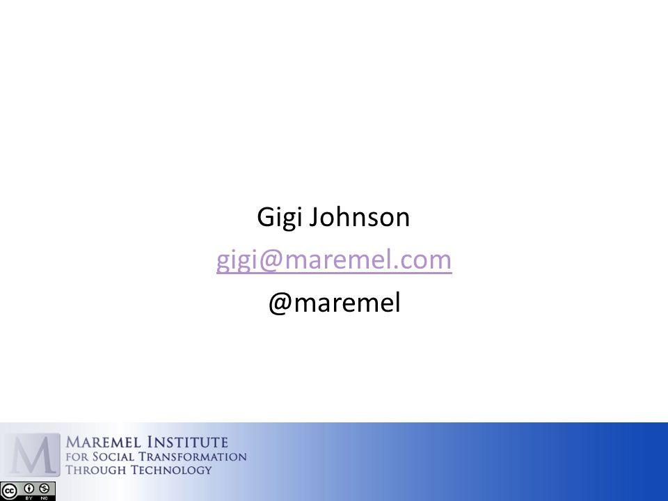 Gigi Johnson gigi@maremel.com @maremel