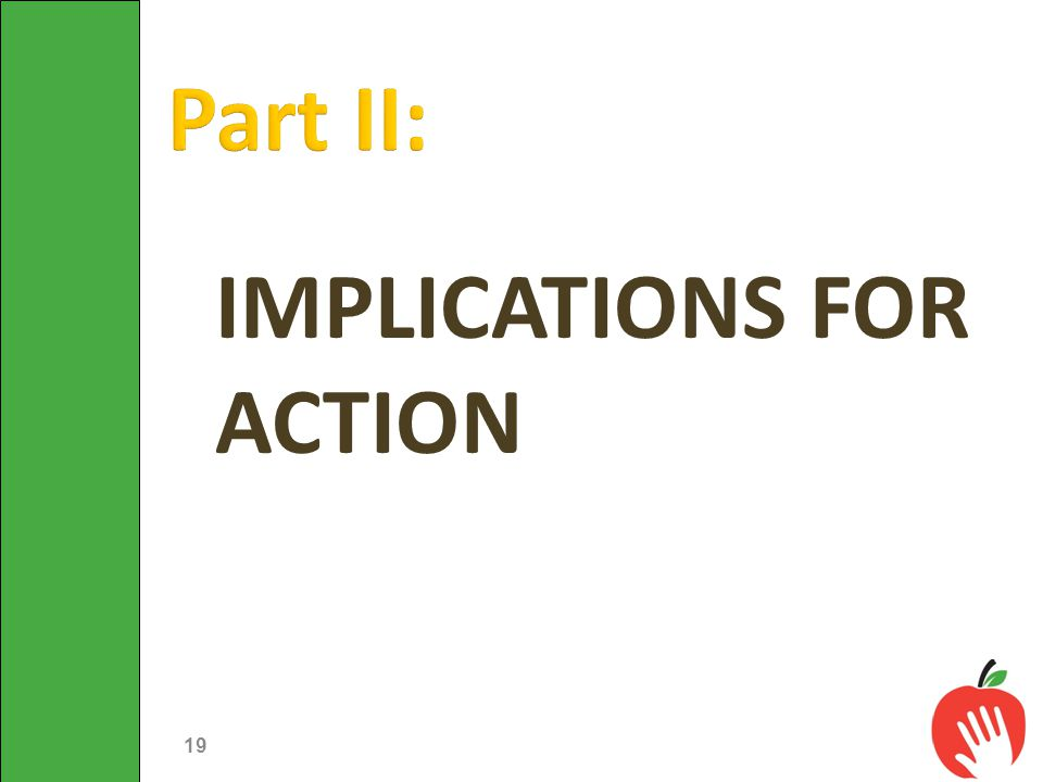 IMPLICATIONS FOR ACTION 19