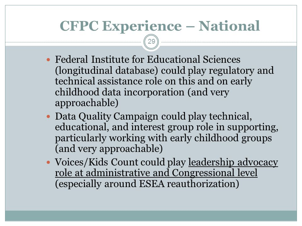 CFPC Experience – National Federal Institute for Educational Sciences (longitudinal database) could play regulatory and technical assistance role on t