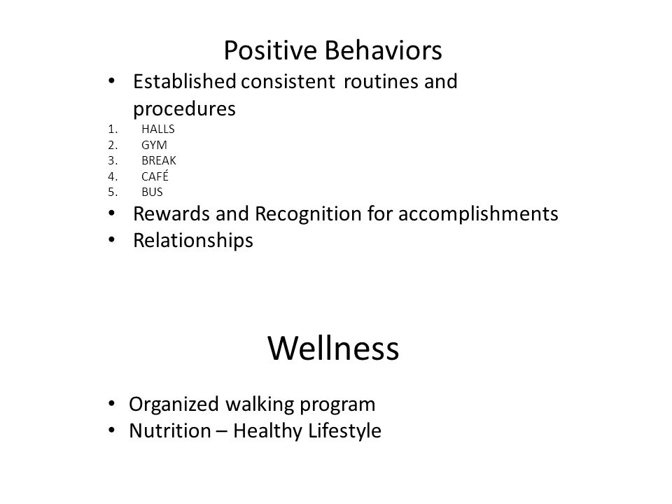 Positive Behaviors Established consistent routines and procedures 1.