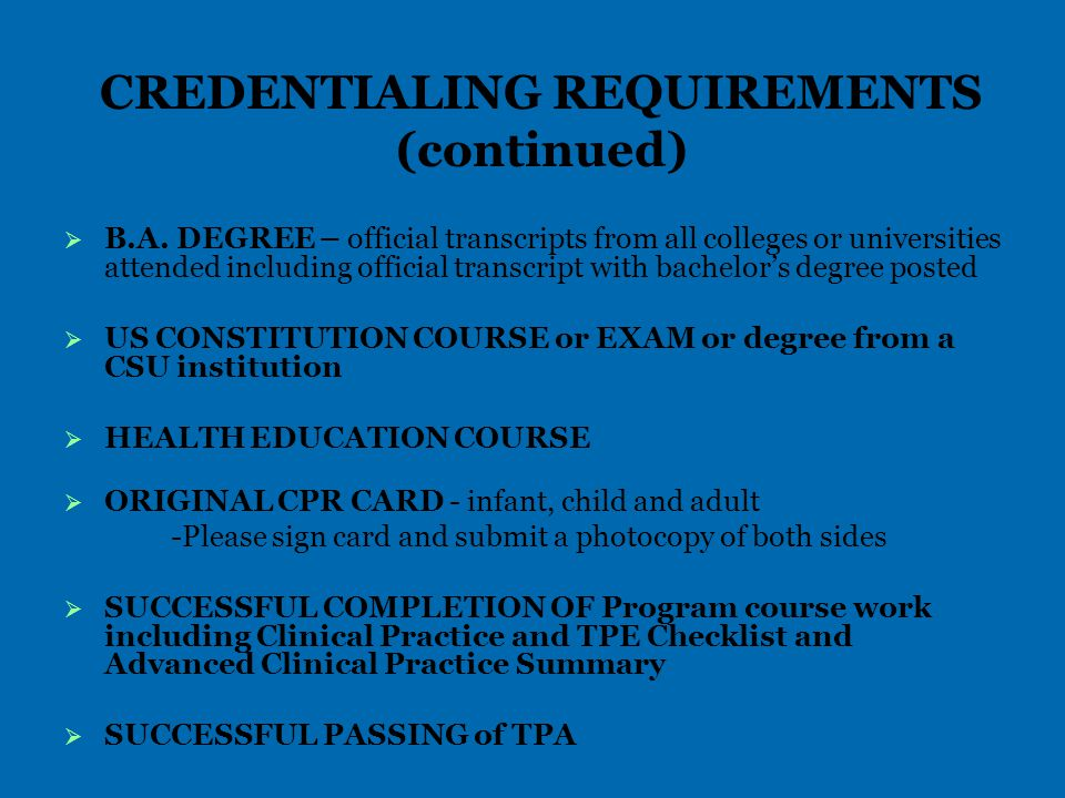 CREDENTIALING REQUIREMENTS (continued)   B.A.
