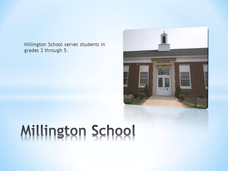 Millington School serves students in grades 2 through 5.